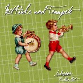 Mit Pauke und Trompete